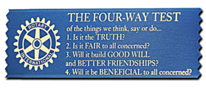 1. Is it True? 2. Is it Fair to all concerned? 3. Will it build Good Will and better Friendships? 4. Will it be Beneficial?